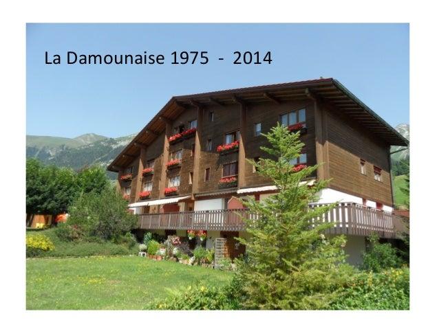 La Damounaise 1975 – 2014  La Damounaise 1975 - 2014