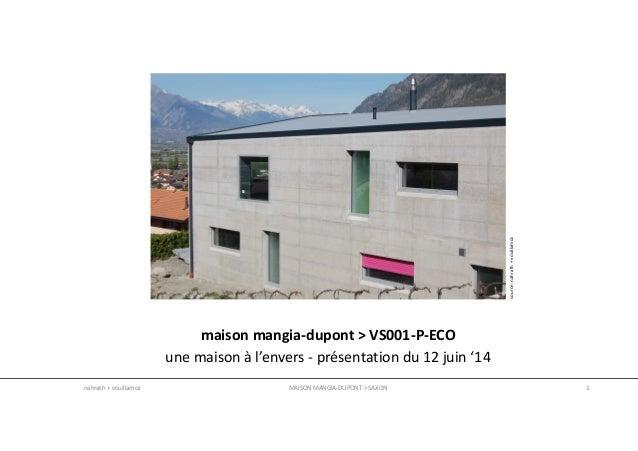 maison mangia-dupont > VS001-P-ECO une maison à l'envers - présentation du 12 juin '14 MAISON MANGIA-DUPONT > SAXON 1nahra...
