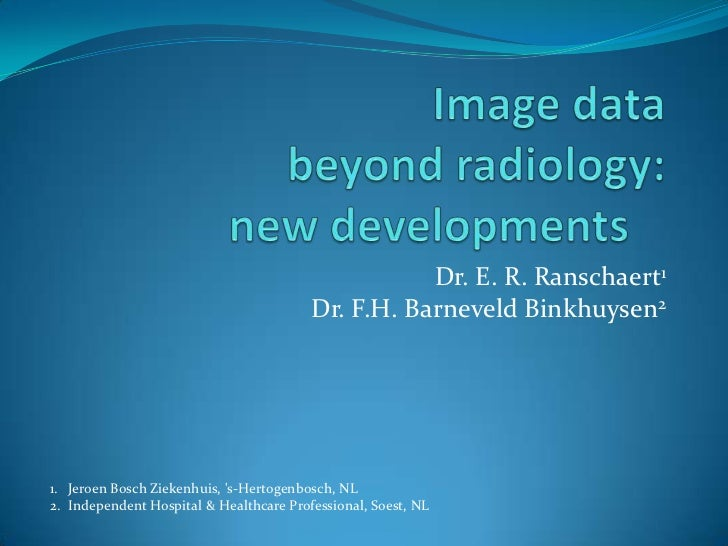 Image data beyond radiology: new developments