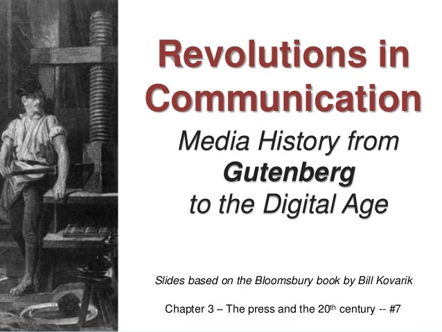 Media History from Gutenberg to the Digital Age Slides based on the Bloomsbury book by Bill Kovarik Revolutions in Communi...