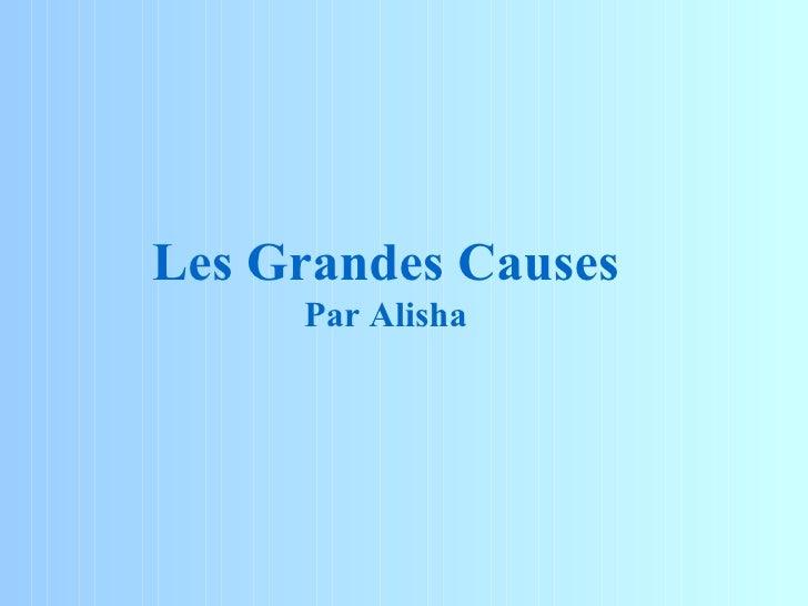 Les Grandes Causes Par Alisha