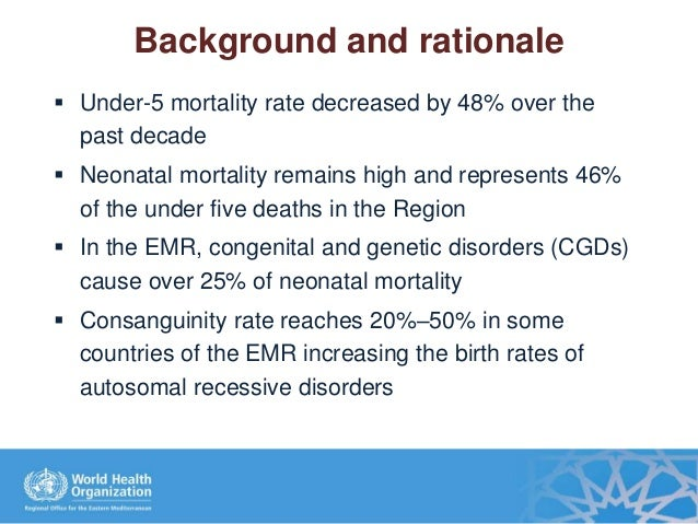 Background and rationale  Under-5 mortality rate decreased by 48% over the past decade  Neonatal mortality remains high ...