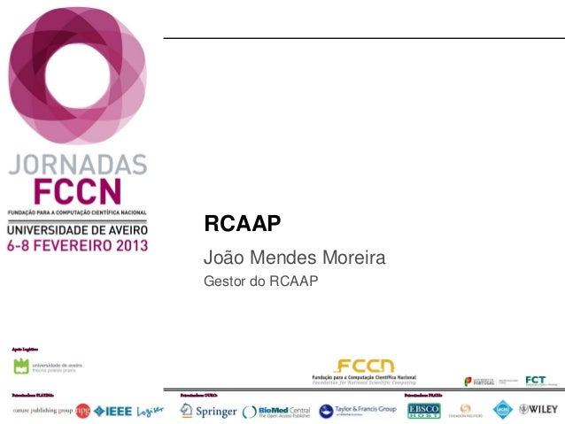 RCAAP                                      João Mendes Moreira                                      Gestor do RCAAPApoio L...