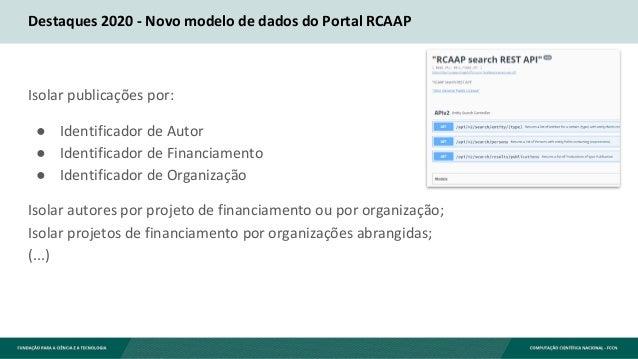 Destaques 2020 - Novo modelo de dados do Portal RCAAP Isolar publicações por: ● Identificador de Autor ● Identificador de ...