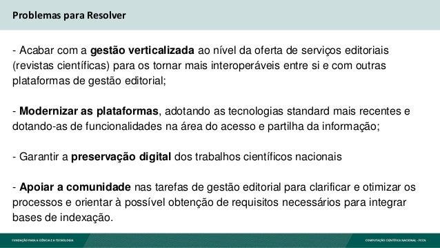 Problemas para Resolver - Acabar com a gestão verticalizada ao nível da oferta de serviços editoriais (revistas científica...