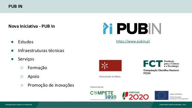 PUB IN Nova Iniciativa - PUB In ● Estudos ● Infraestruturas técnicas ● Serviços ○ Formação ○ Apoio ○ Promoção de inovações...