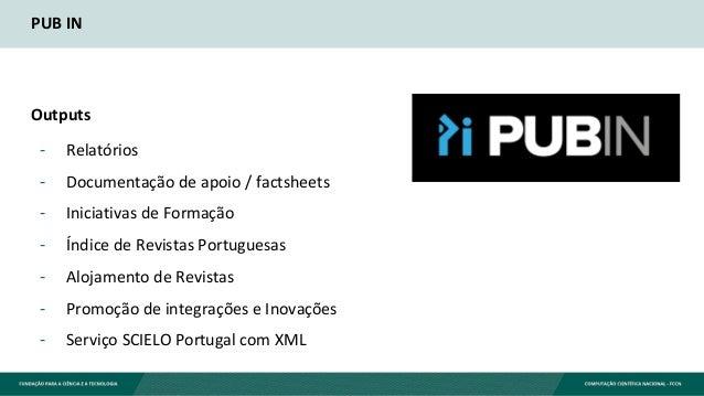 PUB IN Outputs - Relatórios - Documentação de apoio / factsheets - Iniciativas de Formação - Índice de Revistas Portuguesa...
