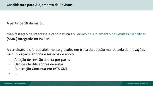 Candidatura para Alojamento de Revistas A partir de 18 de maio… manifestação de interesse e candidatura ao Serviço de Aloj...