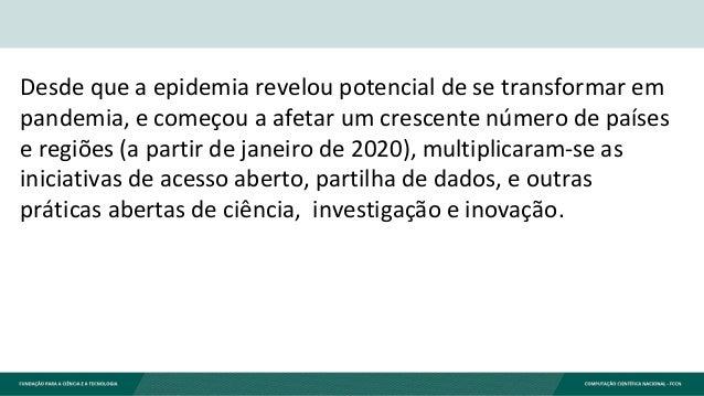 Desde que a epidemia revelou potencial de se transformar em pandemia, e começou a afetar um crescente número de países e r...