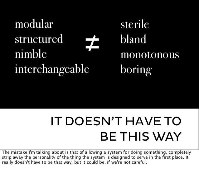 modular                                             sterile      structured      nimble                            ≠      ...