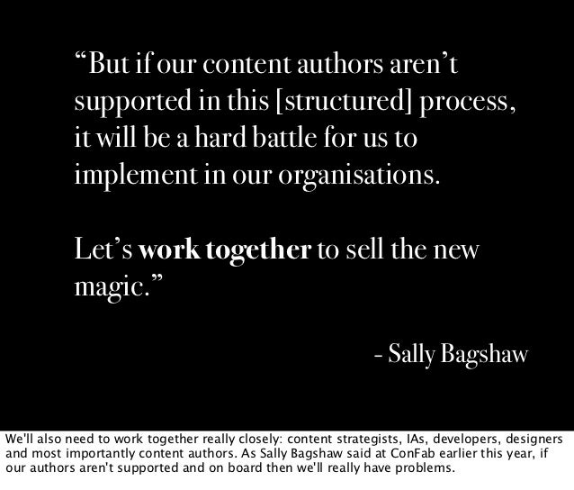 """""""But if our content authors aren't           supported in this [structured] process,           it will be a hard battle fo..."""