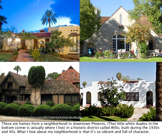 img source: http://www.phxre.com/willo-historical-homes-for-sale.phpThese are homes from a neighborhood in downtown Phoeni...