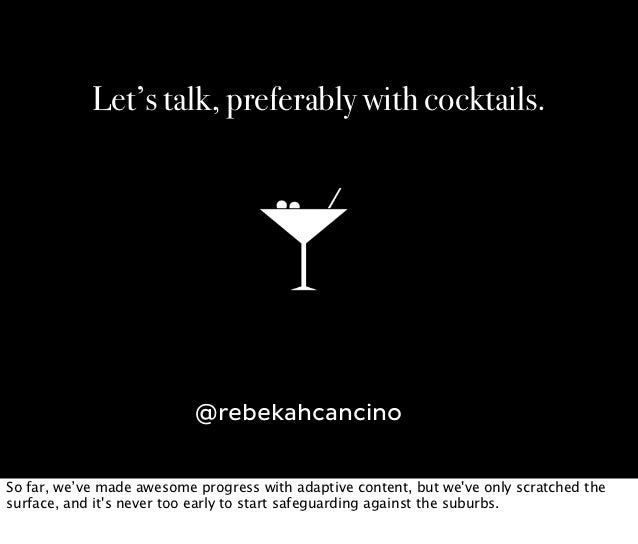 Let's talk, preferably with cocktails.                           @rebekahcancinoSo far, we've made awesome progress with a...