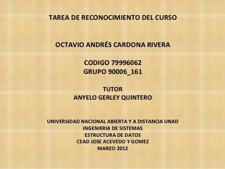 TAREA DE RECONOCIMIENTO DEL CURSO   OCTAVIO ANDRÉS CARDONA RIVERA             CODIGO 79996062             GRUPO 90006_161 ...