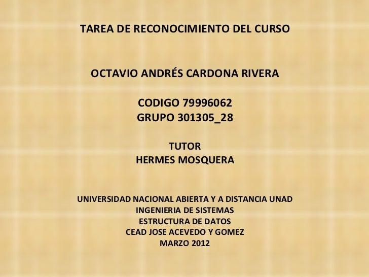TAREA DE RECONOCIMIENTO DEL CURSO   OCTAVIO ANDRÉS CARDONA RIVERA             CODIGO 79996062             GRUPO 301305_28 ...