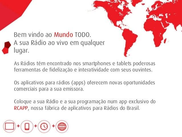 Bem vindo ao Mundo TODO. A sua Rádio ao vivo em qualquer lugar. As Rádios têm encontrado nos smartphones e tablets poderos...