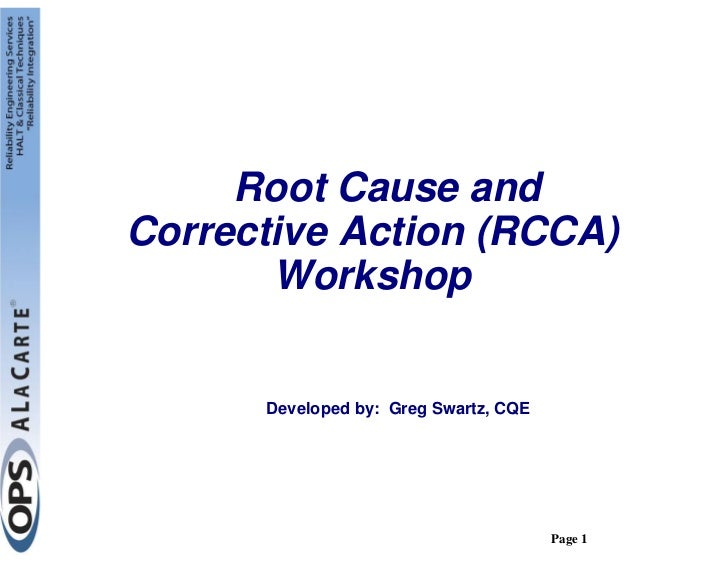 Root Cause andCorrective Action (RCCA)       Workshop      Developed by: Greg Swartz, CQE                                 ...