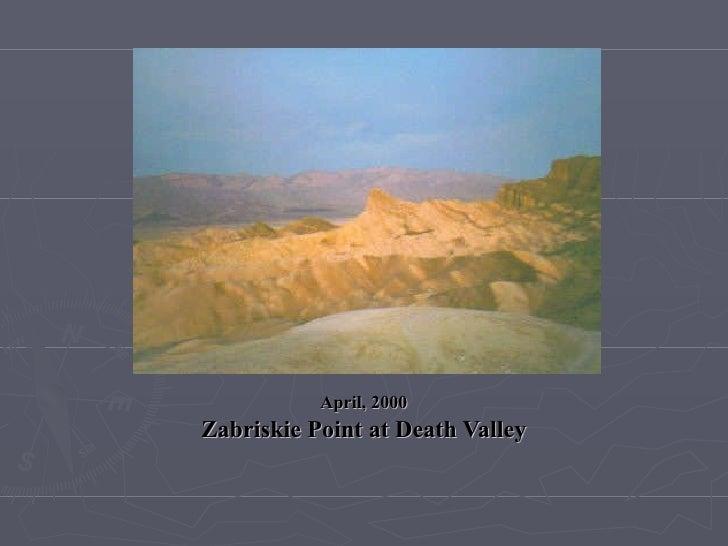 April, 2000 Zabriskie Point at Death Valley