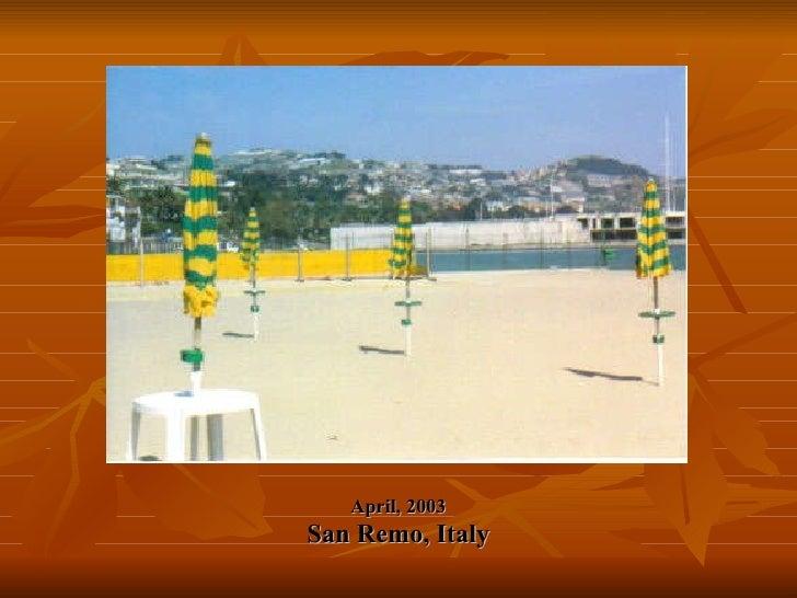 April, 2003 San Remo, Italy