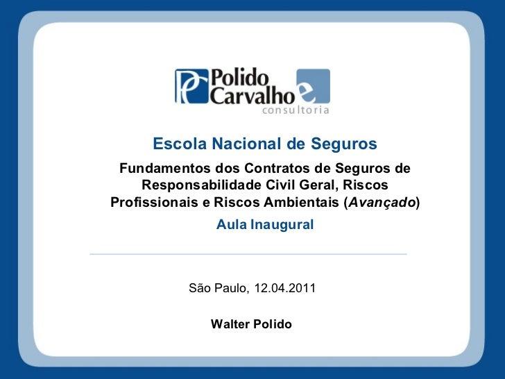 Escola Nacional de Seguros Fundamentos dos Contratos de Seguros de Responsabilidade Civil Geral, Riscos Profissionais e Ri...