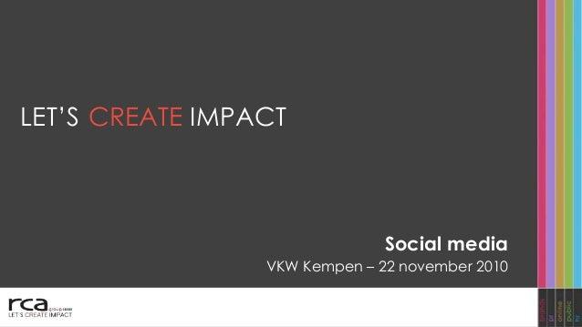 CREATE IMPACTLET'S Social media VKW Kempen – 22 november 2010