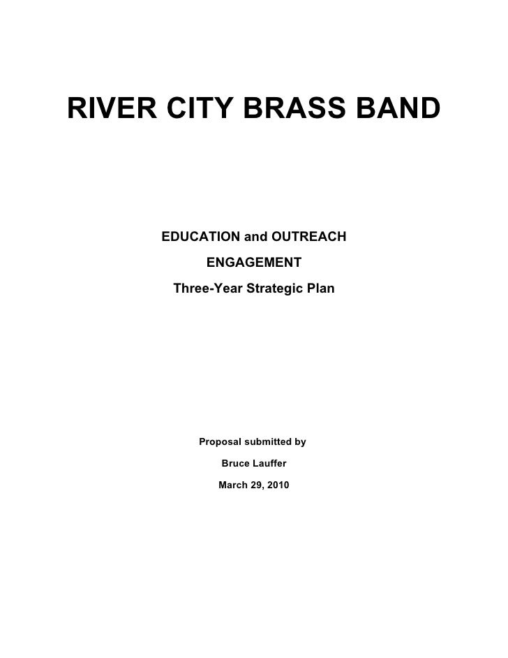 RIVER CITY BRASS BAND         EDUCATION and OUTREACH            ENGAGEMENT       Three-Year Strategic Plan              Pr...