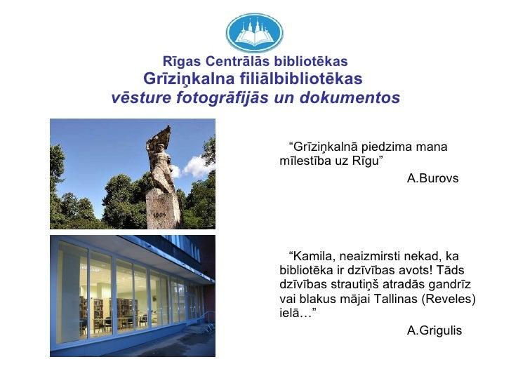 """Rīgas Centrālās bibliotēkas Grīziņkalna filiālbibliotēkas   vēsture fotogrāfijās un dokumentos <ul><li>"""" Grīziņkalnā piedz..."""