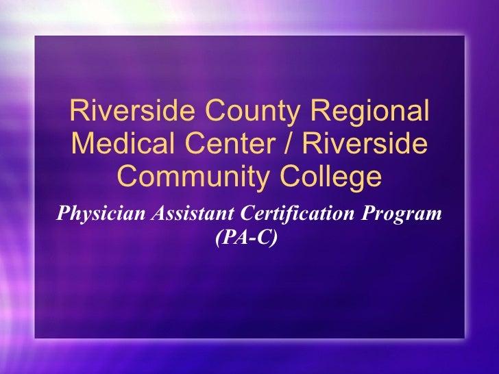 Riverside County Regional Medical Center / Riverside Community College Physician Assistant Certification Program (PA-C)