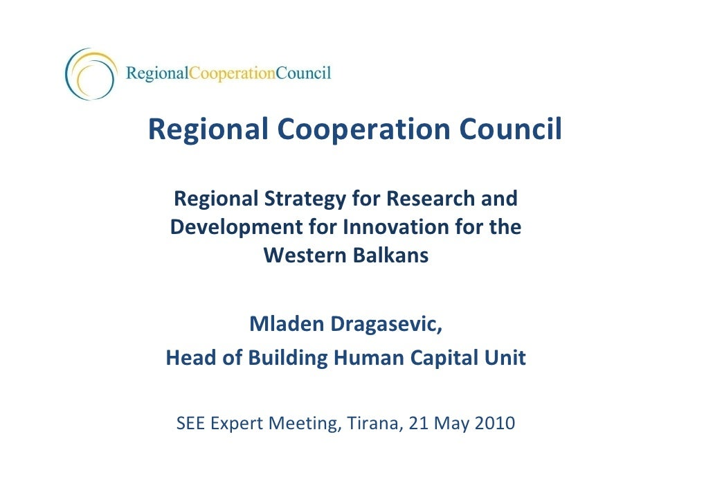 Regional Cooperation Council  Regional Strategy for Research and   Development for Innovation for the            Western B...
