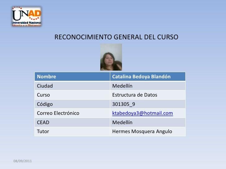 RECONOCIMIENTO GENERAL DEL CURSO<br />08/09/2011<br />