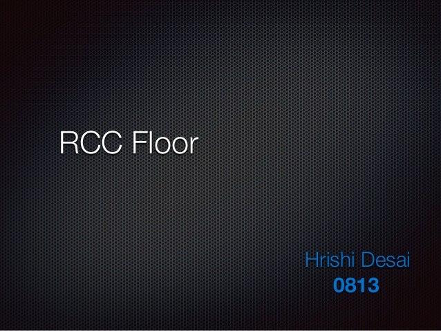 RCC Floor Hrishi Desai 0813