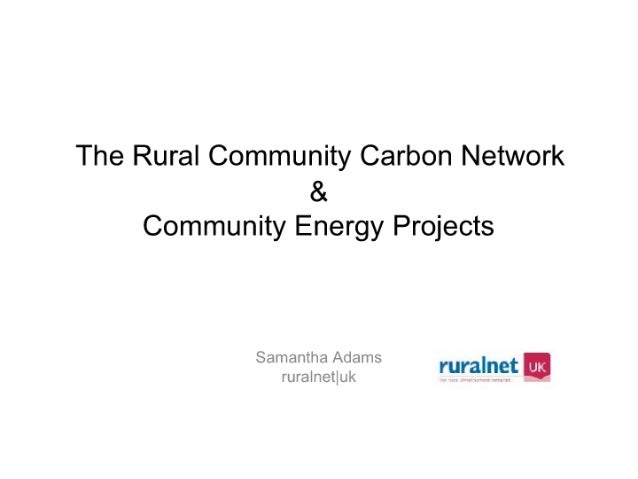 "The Rural Community Carbon Network  & Community Energy Projects  E%: :'i. —': i*l'a ~fla""i.3 ,  "" I "" H "" l'Lll""3.