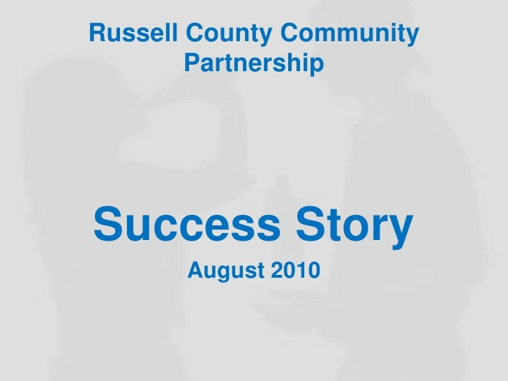 Russell County Community Partnership<br />Success Story<br />August 2010<br />