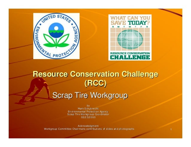 Resource Conservation Challenge            (RCC)        Scrap Tire Workgroup                                  by          ...