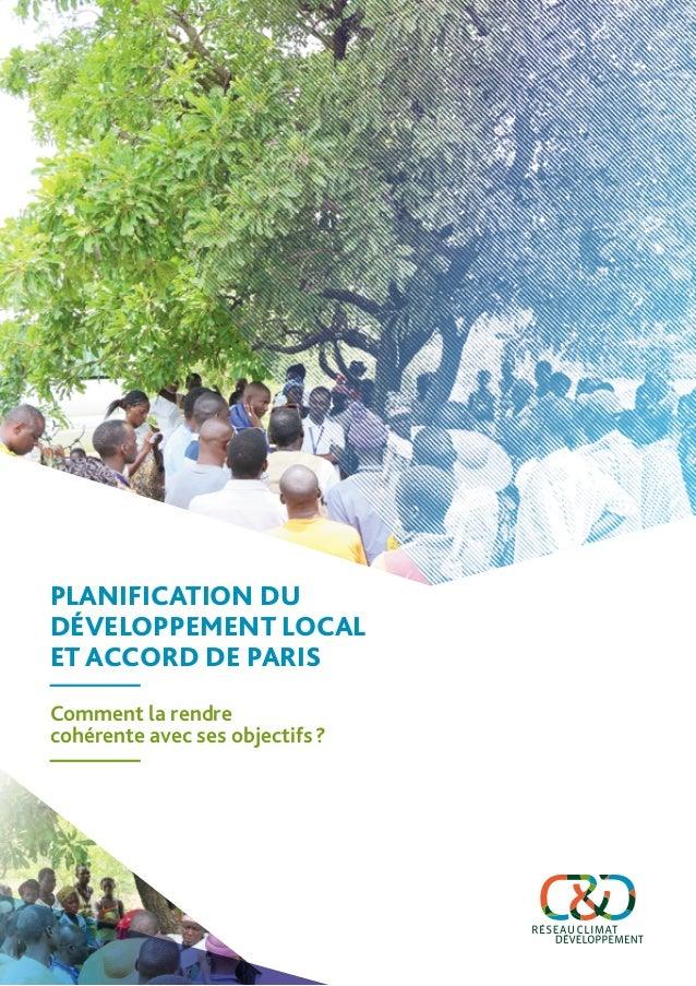 Comment la rendre cohérente avec ses objectifs? PLANIFICATION DU DÉVELOPPEMENT LOCAL ET ACCORD DE PARIS
