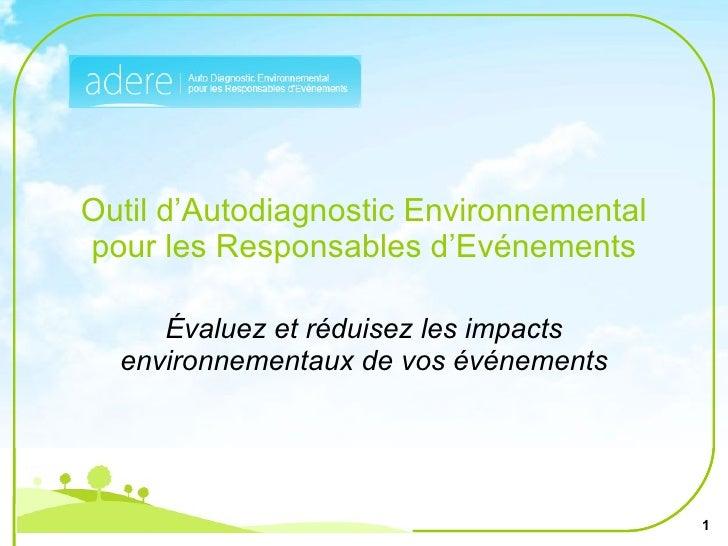 Outil d'Autodiagnostic Environnemental pour les Responsables d'Evénements Évaluez et réduisez les impacts environnementaux...