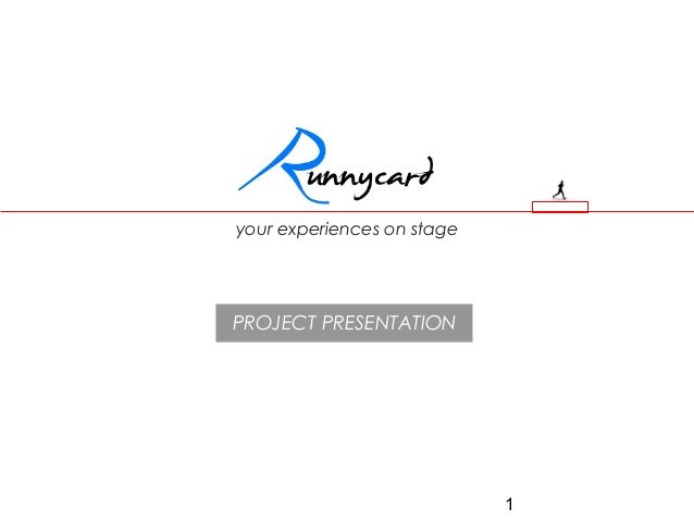 1 your experiences on stage PROJECT PRESENTATION