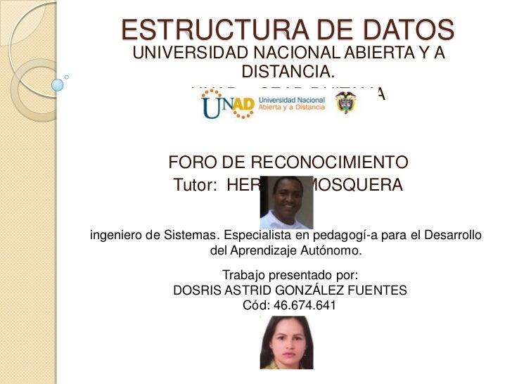 ESTRUCTURA DE DATOS       UNIVERSIDAD NACIONAL ABIERTA Y A                 DISTANCIA.             UNAD – CEAD DUITAMA     ...
