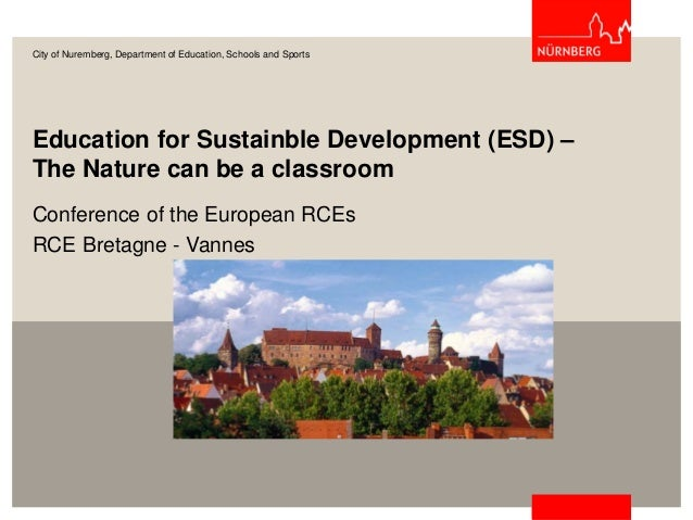 Education for Sustainble Development (ESD) – The Nature can be a classroom Conference of the European RCEs RCE Bretagne - ...