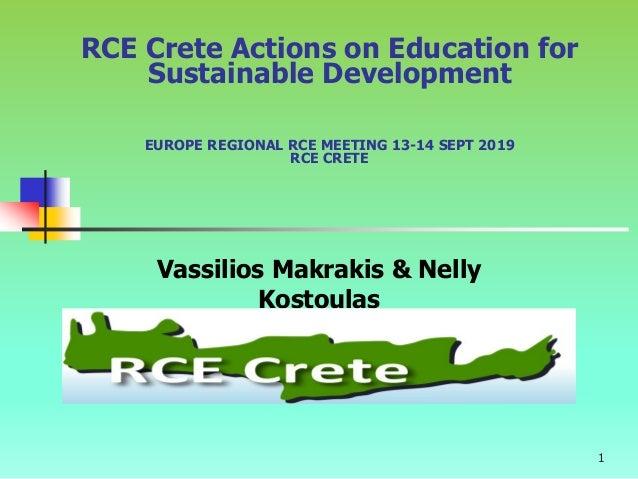 1 RCE Crete Actions on Education for Sustainable Development EUROPE REGIONAL RCE MEETING 13-14 SEPT 2019 RCE CRETE Vassili...