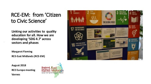 RCE-EM: from 'Citizen to Civic Science' Linking our activities to quality education for all. How we are developing 'SDG 4....