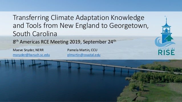 Transferring Climate Adaptation Knowledge and Tools from New England to Georgetown, South Carolina 8th Americas RCE Meetin...