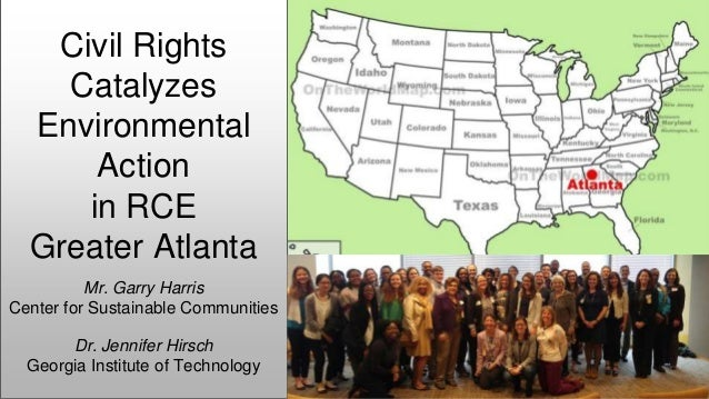 Civil Rights Catalyzes Environmental Action in RCE Greater Atlanta Mr. Garry Harris Center for Sustainable Communities Dr....