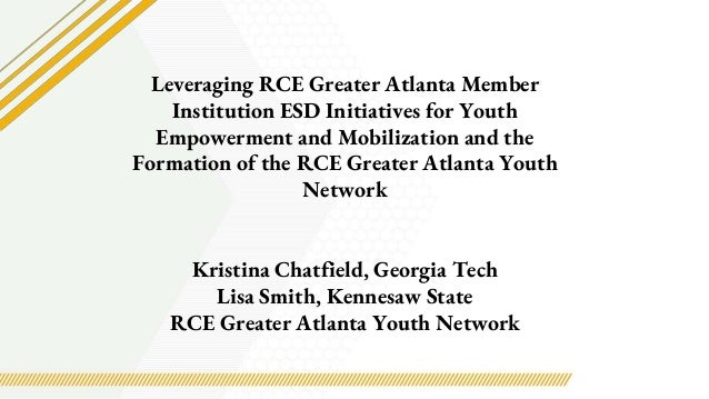 Leveraging RCE Greater Atlanta Member Institution ESD Initiatives for Youth Empowerment and Mobilization and the Formation...