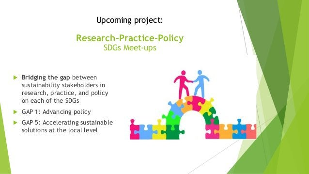 Upcoming project: Research-Practice-Policy SDGs Meet-ups  Bridging the gap between sustainability stakeholders in researc...
