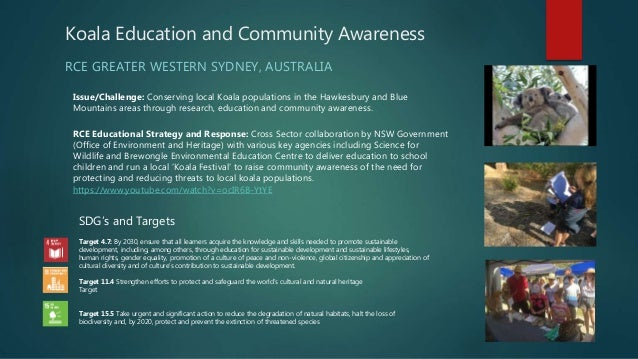 Koala Education and Community Awareness RCE GREATER WESTERN SYDNEY, AUSTRALIA Issue/Challenge: Conserving local Koala popu...