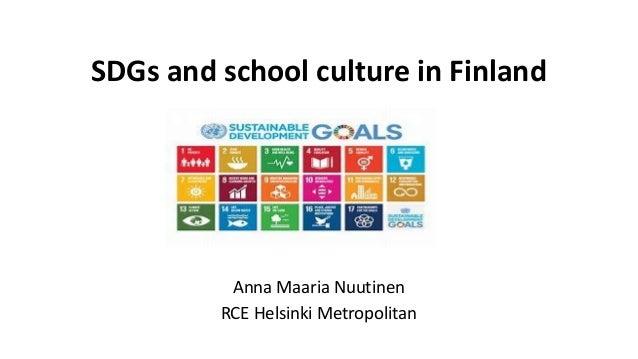 SDGs and school culture in Finland Anna Maaria Nuutinen RCE Helsinki Metropolitan