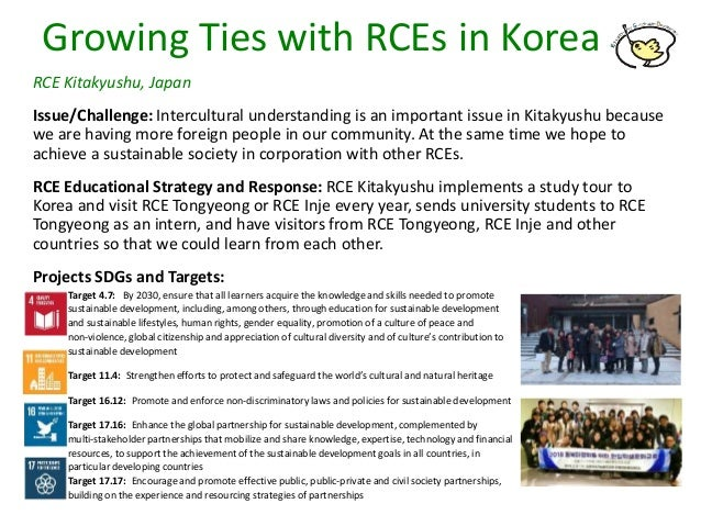 Growing Ties with RCEs in Korea RCE Kitakyushu, Japan Issue/Challenge: Intercultural understanding is an important issue i...