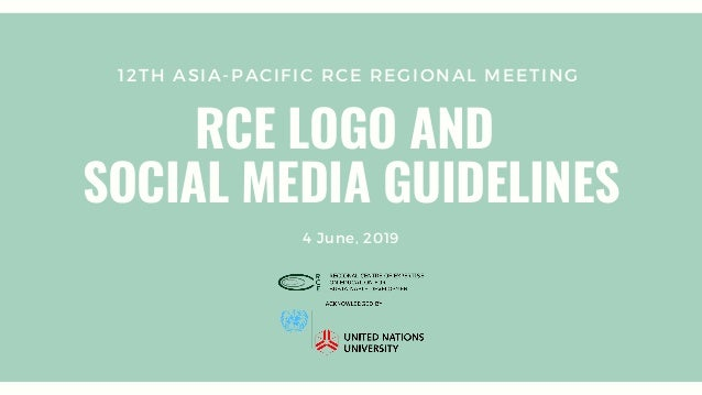 12TH ASIA-PACIFIC RCE REGIONAL MEETING RCE LOGO AND SOCIAL MEDIA GUIDELINES 4 June, 2019