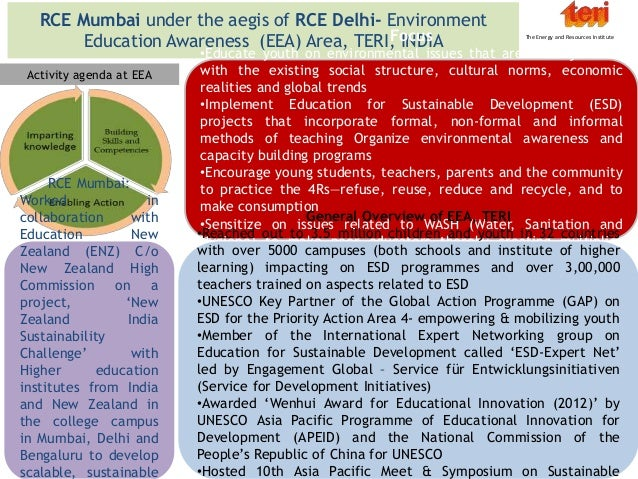 RCE Mumbai under the aegis of RCE Delhi- Environment Education Awareness (EEA) Area, TERI, INDIAFocus •Educate youth on en...